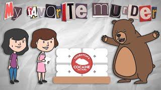 My Favorite Murder ANIMATED - Cocaine Bear