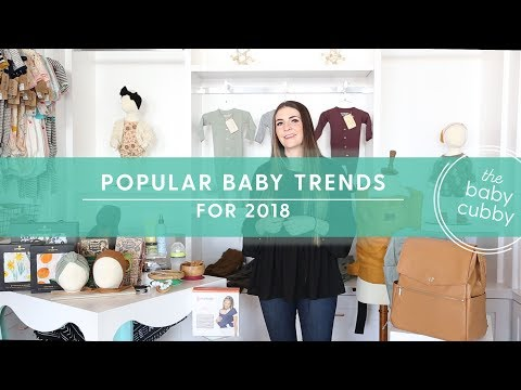 Popular Baby Trends For 2018