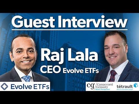 Guest Interview - Raj Lala - CEO of Evolve ETFs
