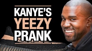 Kanye's World's Biggest YEEZY PRANK !!!