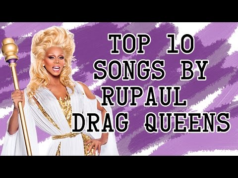 TOP 10: Songs by Rupaul Drag Queens || #1