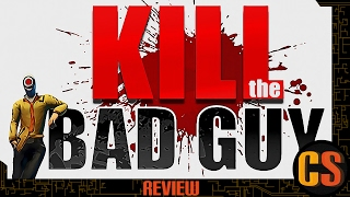 KILL THE BAD GUY - PS4 REVIEW