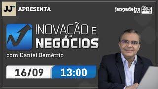 Inovação e Negócios com Daniel Demétrio 16/09/2021