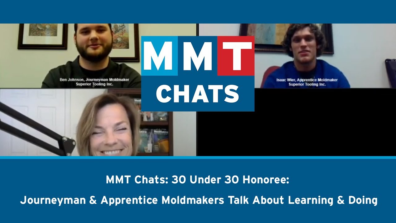 MMT Chats: 30 Under 30 Honoree, Journeyman and Apprentice Moldmakers Tag Team to Talk Continuous Learning and Doing