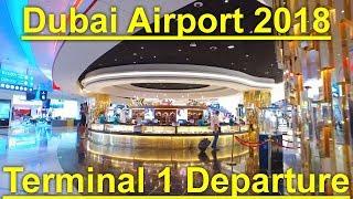 Dxb Terminal 1 Departure  2018 Dubai Airport