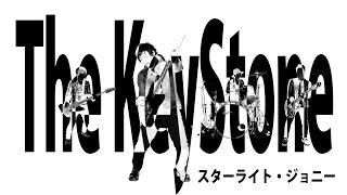 The KeyStone - スターライト・ジョニー