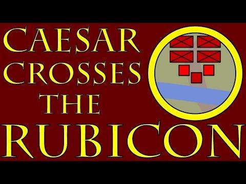 Caesar Crosses the Rubicon 52 to 49 BCE