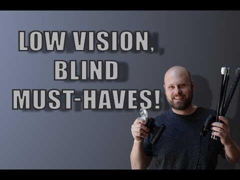 Low Vision, Blind  Must - Haves! - The Blind Life