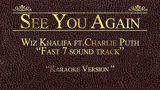 Wiz Khalifa ft. Charlie Puth - See You Again from 'Furious 7' (Karaoke Version)