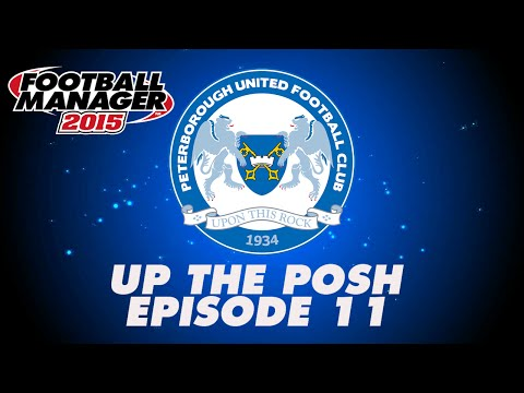 Up The Posh: Episode 11 - Leeds United Away - Peterborough United - Football Manager 2015 [FM15]
