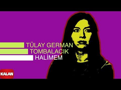 Tülay German - Tombalacık Halimem - [ Burçak Tarlası © 2000 Kalan Müzik ]