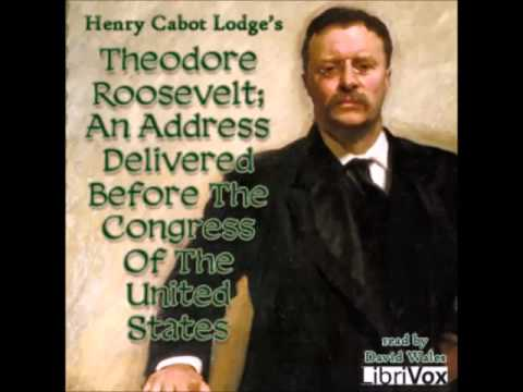 Theodore Roosevelt; An Address Delivered Before The Congress Of The United States
