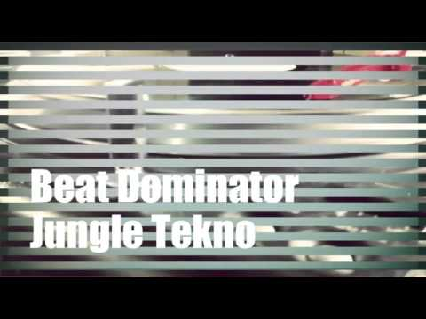 Beat Dominator - Jungle Tekno