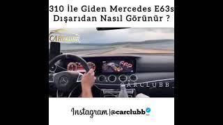 310 İLE GİDEN ARAÇ DIŞTAN NASIL GÖRÜNÜRMercedes Araba Snap video 📽️