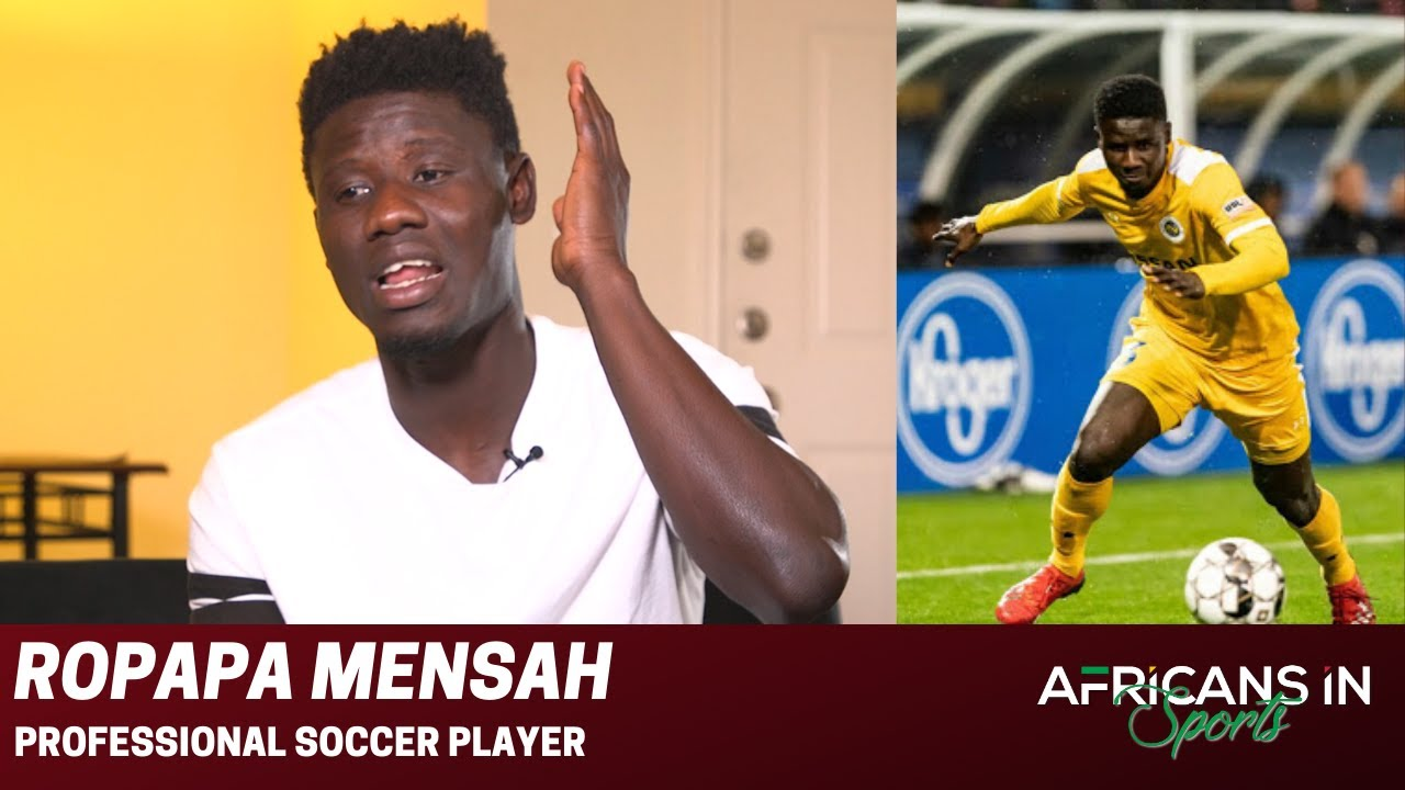Ropapa Mensah | Former Ghana U23 Forward Reminds Us That Anything Is Possible | AIS