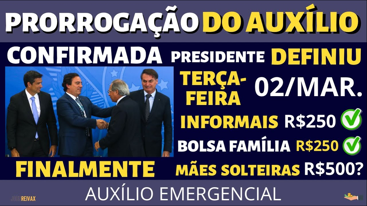 CONFIRMOU! Prorrogação do Auxílio Emergencial Aprovada Pelo Presidente Bolsonaro! | R$250 Definido!