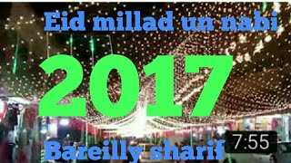 Eid millad un nabi  juloss 2017(bareilly shrif) Live.masha allha sai juloos apne kabi. Nhi deka hoga