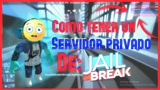HOW TO HAVE A FREE JAILBREAK PRIVATE SERVER WITHOUT ROBUX!! ROBLOX IN ENGLISH 2018