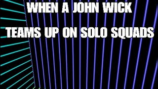When a John Wick teams up on solo squads