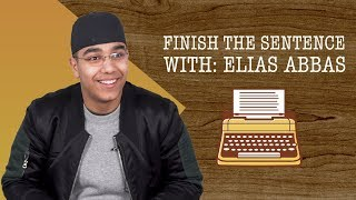 Finish the Sentence med Elias Abbas