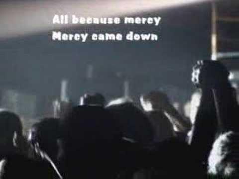Del Way- Mercy came down