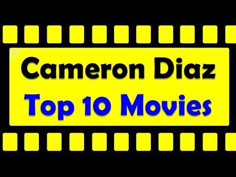 Top 10 Best Cameron Diaz Movies List - YouTubeCameron Diaz Movies List
