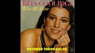 RITA COOLIDGE - WE'RE ALL ALONE- SUBTITULADA AL ESPAÑOL
