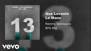 Remmy Valenzuela - Que Levante La Mano (Audio)