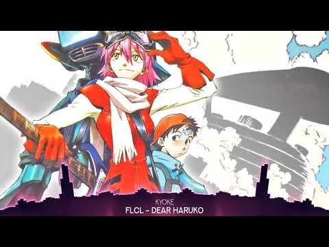 【Nightcore】→FLCL – DEAR HARUKO