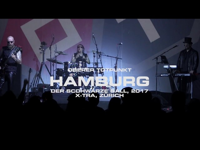 ::OT:: OBERER TOTPUNKT, HAMBURG, LIVE@DER SCHWARZE BALL, ZÜRICH, 2017