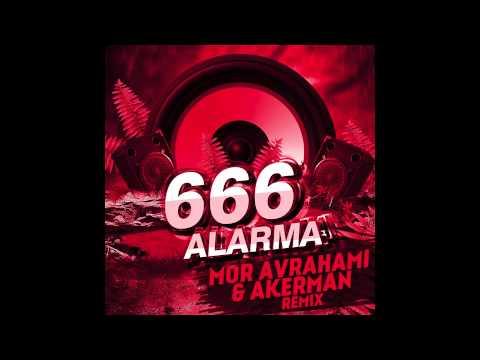 666 - Alarma! (Mor Avrahami & Akerman Remix)