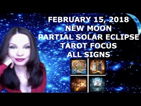 FEBRUARY 15, 2018 NEW MOON SOLAR ECLIPSE ALL SIGNS