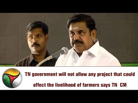 TN government will not allow any project that could affect the livelihood of farmers says TN  CM