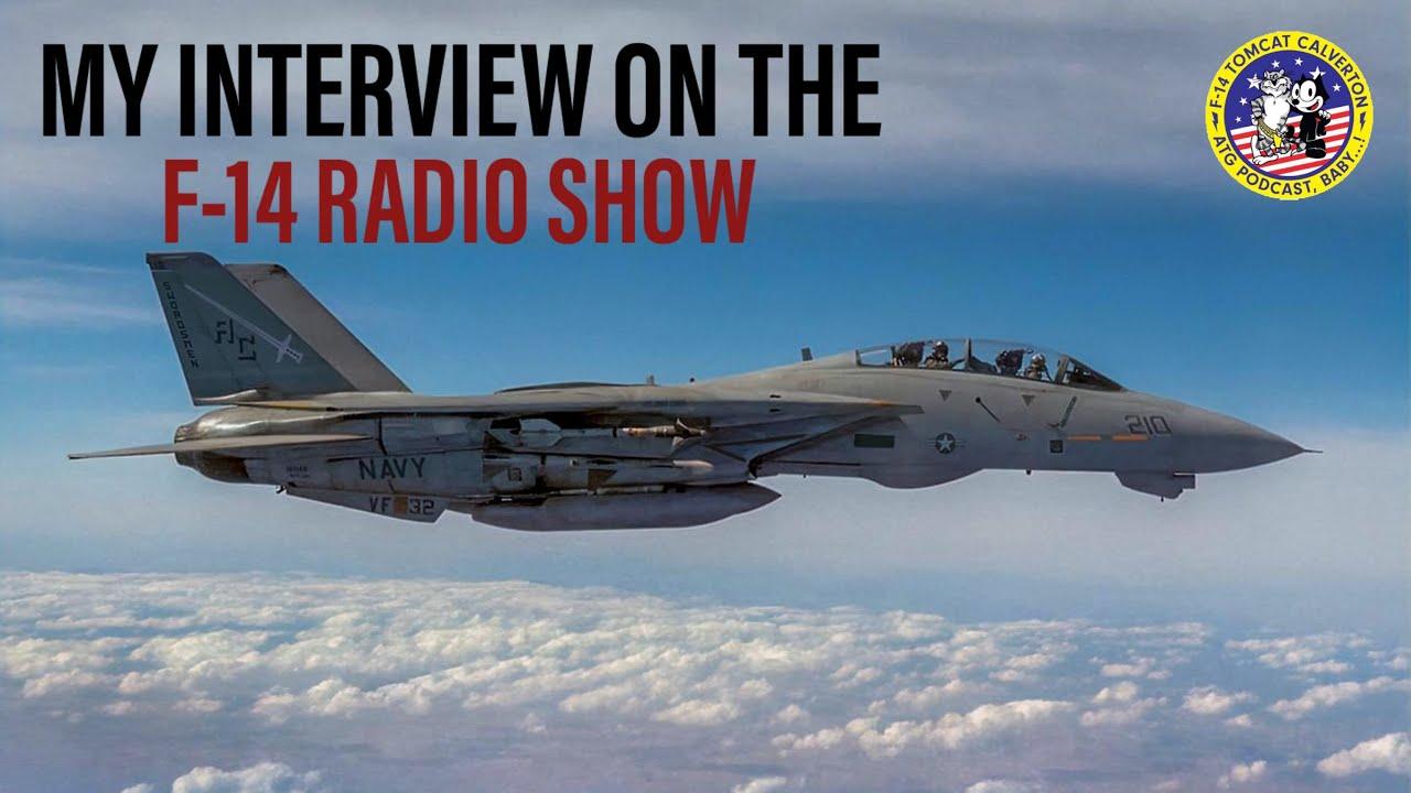 My Interview on the F-14 Tomcat Radio Show