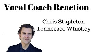 Vocal Coach Reaction - Chris Stapleton Tennessee Whiskey - Riff Analysis and Practice Video