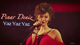 Pınar Deniz - Yaz Yaz Yaz (Bir Deli Rüzgar)