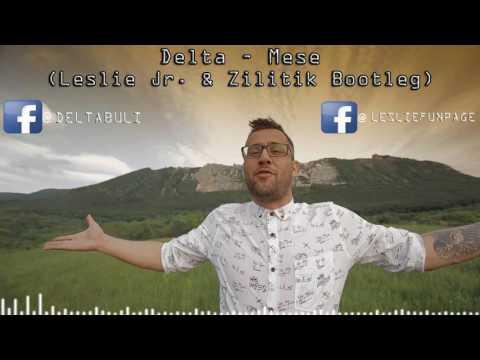 Delta - Mese (Leslie Jr. & Zilitik Bootleg) letöltés