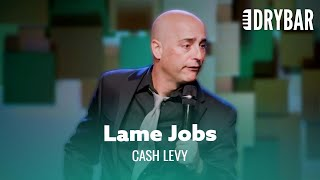 Don't Try To Make Your Lame Job Sound Cool. Cash Levy - Full Special