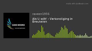 Als U wilt! - Verkondiging in Breukelen