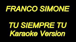 Franco Simone - Tu Siempre Tu (Karaoke Lyrics) NUEVO!!
