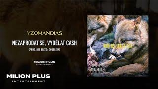 Yzomandias - Nezaprodat Se, Vydělat Cash [prod. Abe Beats x Double M]