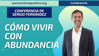 15 hábitos para vivir con abundancia⎮Máster de Emprendedores, Sergio Fernández
