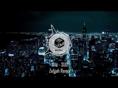 Sila - SUD ( Zelijah Remix)