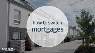 How to Switch Mortgages with bonkers.ie