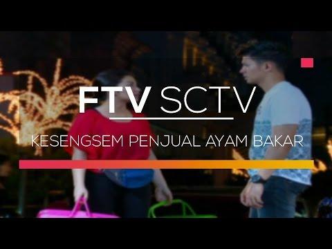 FTV SCTV  - Kesengsem Penjual Ayam Bakar