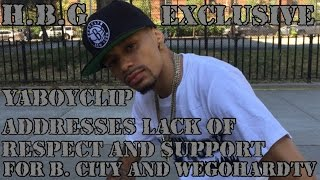 YaBoyClip Addresses Lack of Respect & Support for B. City & WeGoHardTV