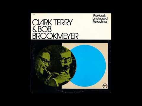 Clark Terry & Bob Brookmeyer -  Previously Unreleased Recordings ( Full Album )