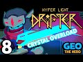 CRYSTAL OVERLOAD - Hyper Light Drifter - Part 8