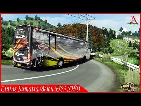 ETS2 : Bus Bejeu Ep3SHD Lintas Sumatra lewat Jalur Extreme [Map Sumatra Medan - Berastagi]