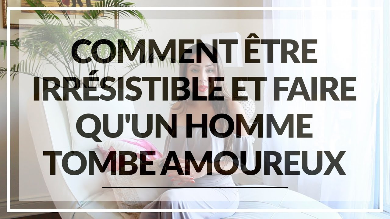 Comment etre amoureuse de son homme [PUNIQRANDLINE-(au-dating-names.txt) 22